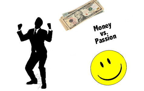 Money vs. Passion