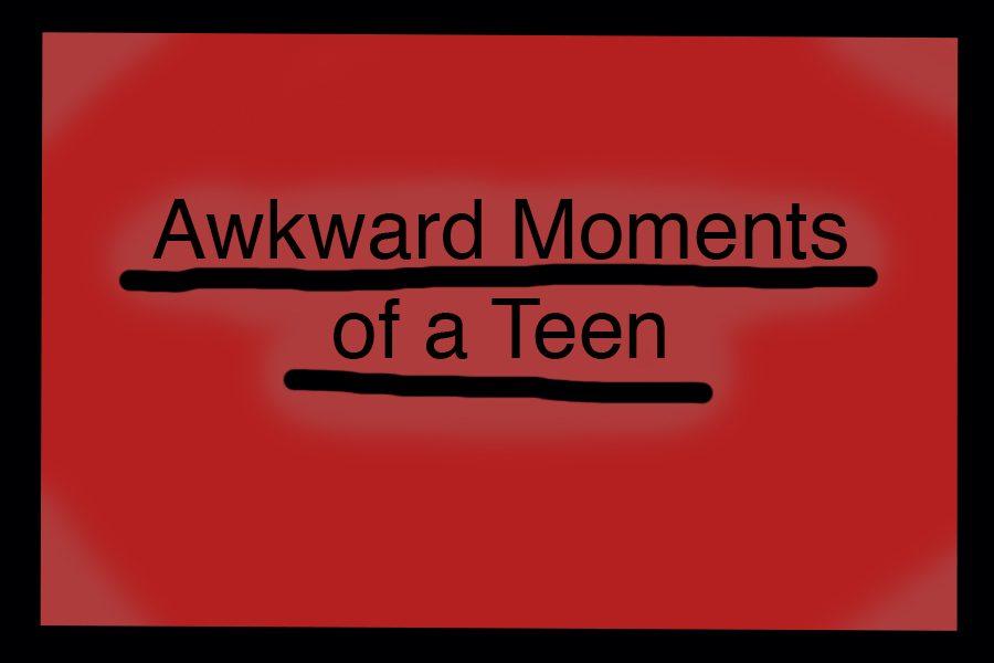 Awkward Moments of a Teen
