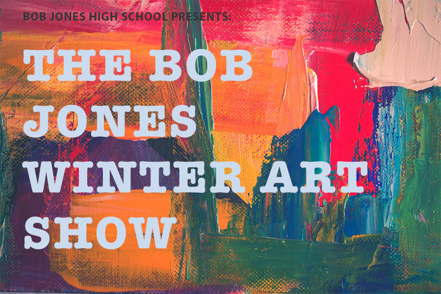 Come Check Out the Bob Jones Winter Art Show