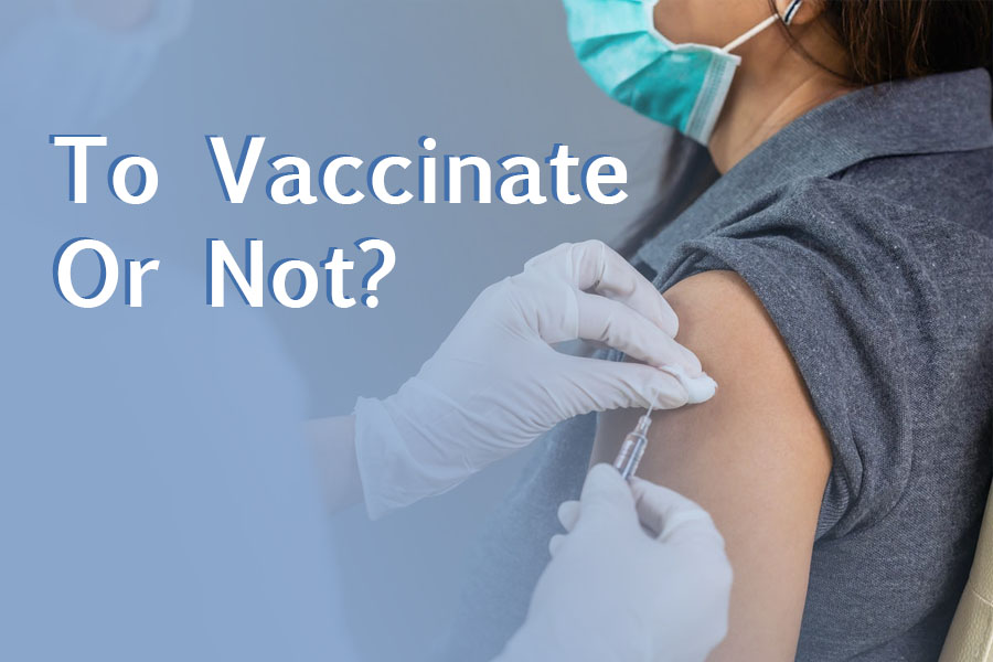 COVID: To Vaccinate or Not?
