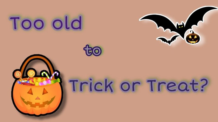 Too Old to Trick or Treat?